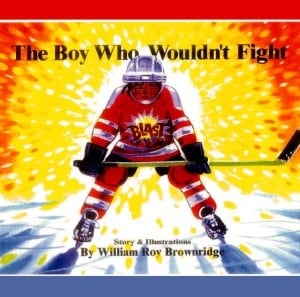 The Boy Who Wouldn't Fight by William Roy Brownridge